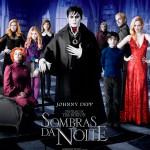 Sombras da Noite – novo filme de Tim Burton e Johnny Depp