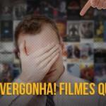 Podcast Cinem(ação) #44: Vergonha! Filmes que não vimos