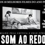 """""""O Som ao Redor"""" tentará indicação ao Oscar após seleção do Ministério da Cultura"""