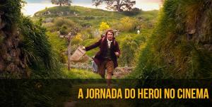 A Jornada do Heroi no Cinema