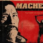 Trash Freak #14: Machete, a saborosa vingança mexicana de Robert Rodriguez e Danny Trejo