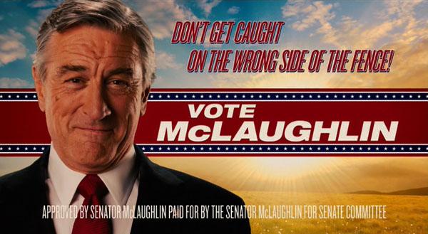 """""""Não seja pego do lado errado da cerca."""" Sugestivo slogan de campanha do senador interpretado por De Niro"""