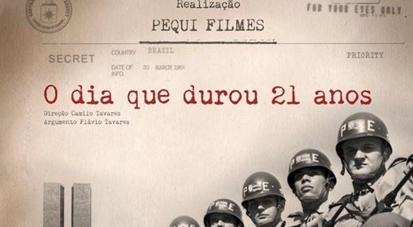 Filmes sobre o Golpe de 64 - O Dia que durou 21 anos de 2013 dirigido por Carlos Tavares