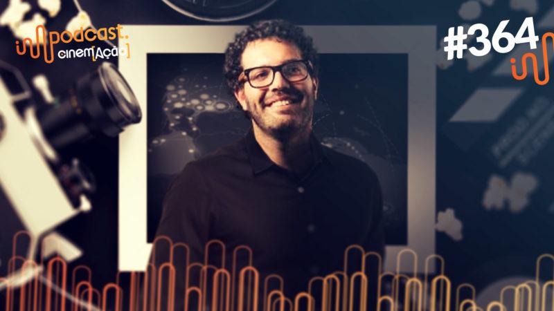 Podcast Cinem(ação) #364: Profissão: Distribuidor