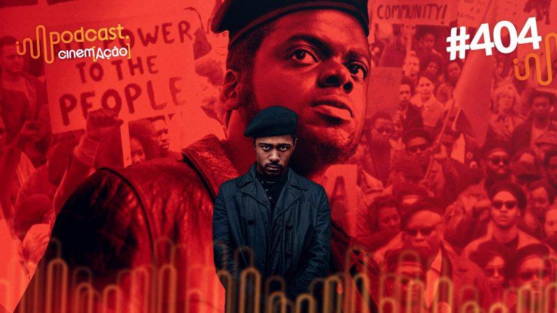 Podcast Cinem(ação) #404: Judas e o Messias Negro