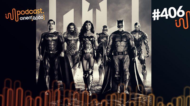 Podcast Cinem(ação) #406: Liga da Justiça de Zack Snyder