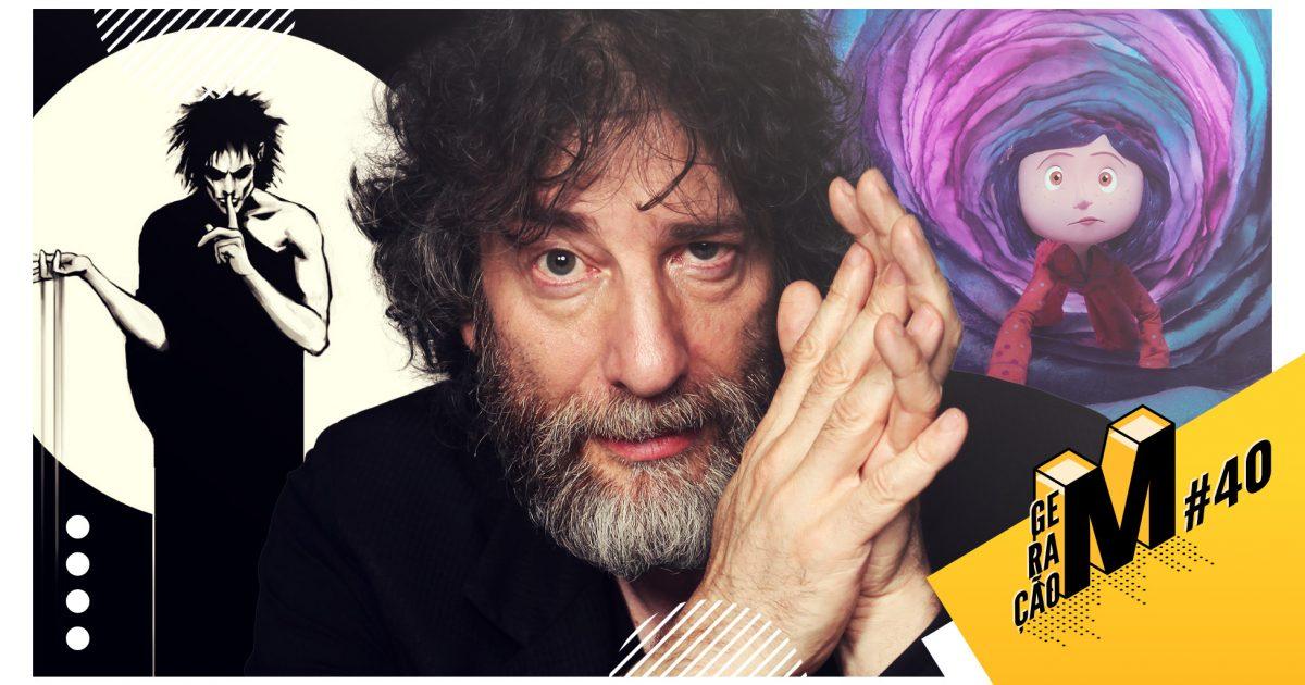 Geração M #40: Neil Gaiman