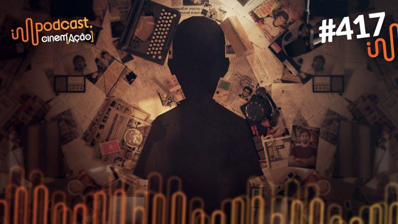 Podcast Cinem(ação) #417: O Caso Evandro