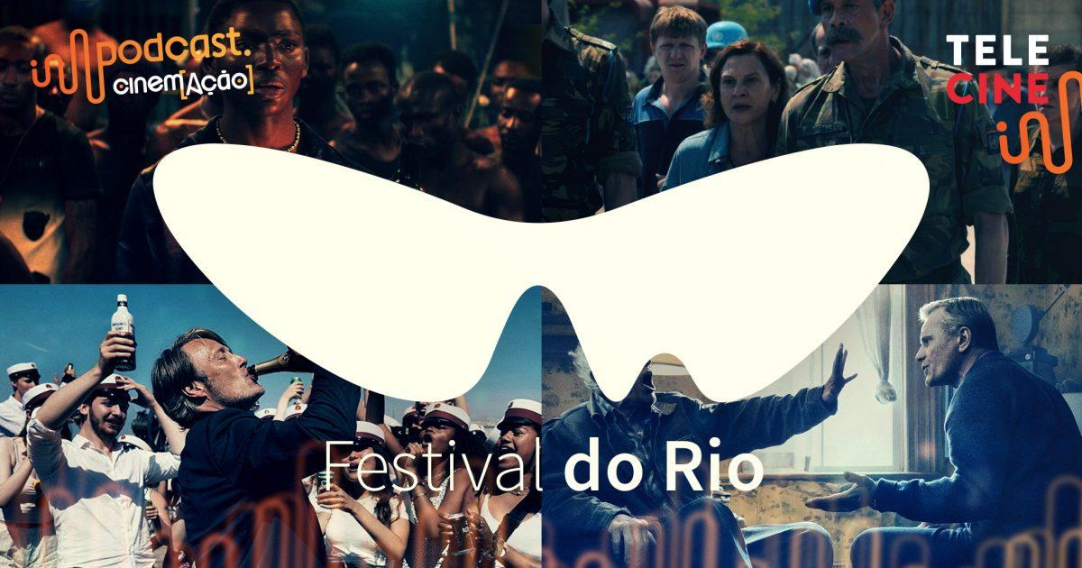 Podcast Cinem(ação) #ESPECIAL: Festival do Rio no Telecine