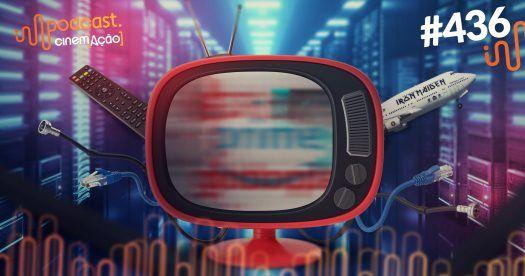 Podcast Cinem(ação) #436: VOD e o consumo de cinema fora do cinema